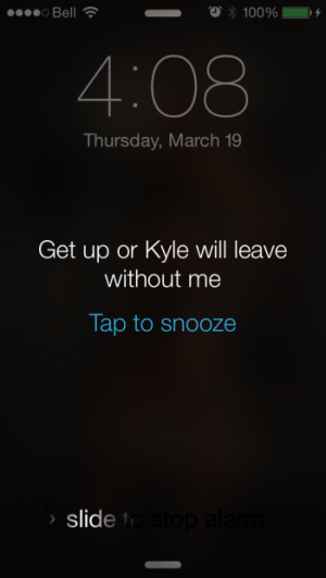I don't think Kyle would actually leave without me. His workout would be boring with no entertainment.